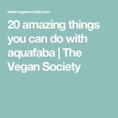 20 amazing things you can do with aquafaba | The Vegan Society