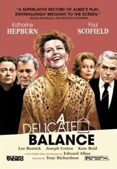 A Delicate Balance is a 1973 drama film directed by Tony Richardson. The screenplay by Edward Albee is based on his 1966 Pulitzer Prize-winning play of the same name. Starring	Katharine Hepburn, Paul Scofield, Lee Remick, Kate Reid, and Joseph Cotten