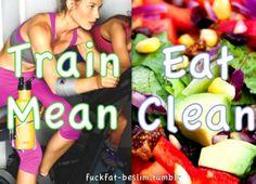 train mean, eat clean.