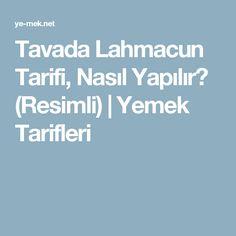 Tavada Lahmacun Tarifi, Nasıl Yapılır? (Resimli) | Yemek Tarifleri