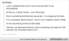 The Cannibal Bucket! BE INFORMED