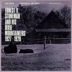 American Roots Music: Ernest V. Stoneman And His Dixie Mountaineers 1927...