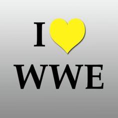 I LOVE WWE!