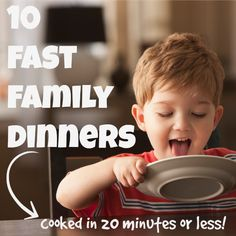 Fast family dinner ideas kids love. On the table in 20 minutes or less.