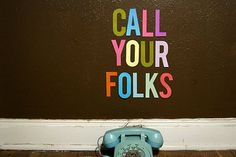 Neo Mamis: Call your folks