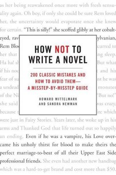 How Not to Write a Novel: 200 Classic Mistakes and How to Avoid Them - a…