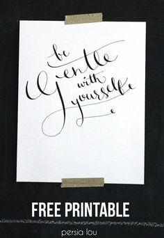 Be Gentle with Yourself - Free Calligraphy Printable