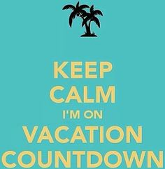 Yes Almost Vacation Time 5 More Days