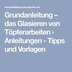 Grundanleitung – das Glasieren von Töpferarbeiten › Anleitungen - Tipps und Vorlagen