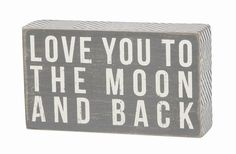 "Primitives By Kathy Gray Box Sign - ""Love You To The Moon And Back"" #PrimitivesByKathy #RusticPrimitive"