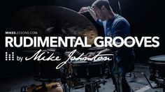 Drum Lesson: Rudimental Grooves - by Mike Johnston