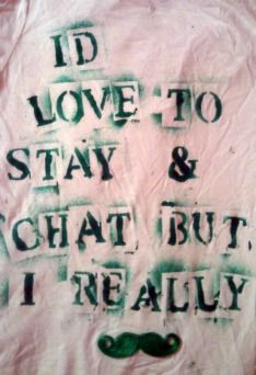 St. Patty's Day race shirts: I'd love to stay & chat but I really mustache [must dash]. [diy]