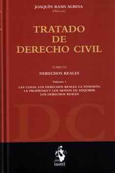 Tratado de Derecho civil. Tomo VI, Derechos reales. Volumen 1, Las cosas, los derechos reales, la posesión, la propiedad y los modos de adquirir los derechos reales.  Iustel, 2014.