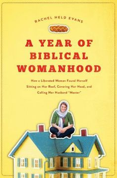 A year of biblical womanhood by Rachel Evans, http://www.amazon.co.uk/dp/1595553673/ref=cm_sw_r_pi_dp_7KpIsb15YGZY6