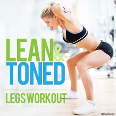 Get Lean and Tone Legs with this Workout #toned #leanlegs #workout