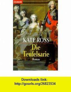Die Teufelsarie. (9783442442522) Kate Ross, Birgit Moosm�ller , ISBN-10: 3442442524  , ISBN-13: 978-3442442522 ,  , tutorials , pdf , ebook , torrent , downloads , rapidshare , filesonic , hotfile , megaupload , fileserve