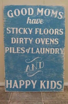 """Need to remember this. I think sometimes we as moms feel the need to have a spotless house to """"impress"""" others. I'm more impressed with smiling kiddos."""