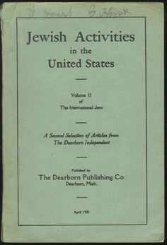 """In 1920 Ford stated: """"The international financiers are behind all war. They are what is called the International Jew -- German Jews, French Jews, English Jews, American Jews. I believe that in all these countries except our own the Jewish financier is supreme... Here, the Jew is a threat."""""""