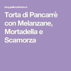 Torta di Pancarrè con Melanzane, Mortadella e Scamorza