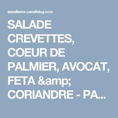 SALADE CREVETTES, COEUR DE PALMIER, AVOCAT, FETA & CORIANDRE - PASSION ... GOURMANDISE ! (version imprimable)