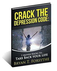 Crack the Depression Code Self Help Guide: 7 Proven Hacks for better daily mental health