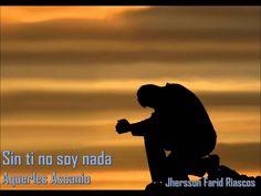 Sin ti no soy nada (letra) - Aquerles Ascanio.