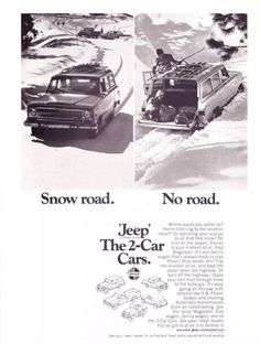 Snow road. No road. Jeep Wagoneer, the 2-car cars.