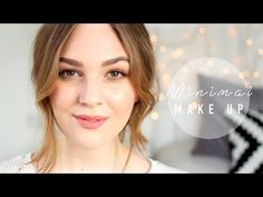▶ Minimal Make Up Routine | I Covet Thee
