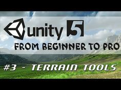 Unity 5 - From Beginner to Pro - Terrain Tools (part Unity Games, Unity 3d, Unity Tutorials, Design Tutorials, First Video Game, Future Games, Game Mechanics, Video Game Development, 3d Tutorial