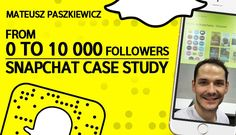 From 0 to 10 000 followers – Snapchat Case Study