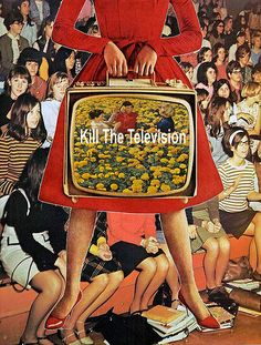 Kill The Televison