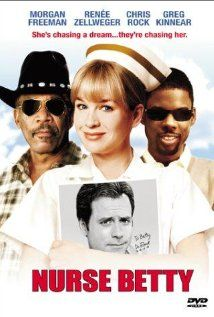 Nurse Betty (2000)- This is what my dad calls me