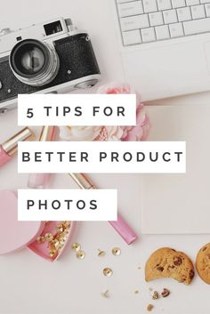 want to improve your product photos for your blog? Check out these 5 simple photography tips to improve your product photography today