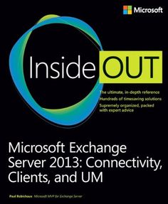 Microsoft Exchange Server 2013 Inside Out - Connectivity, Clients, and UM