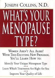 """Joseph Collins, N.D., naturopathic physician, invites women to identify their menopause type, to develop their own personal program to reduce symptoms and find relief in his book, """"What's Your Menopause Type?"""""""
