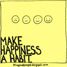 Make Happiness a Habit!