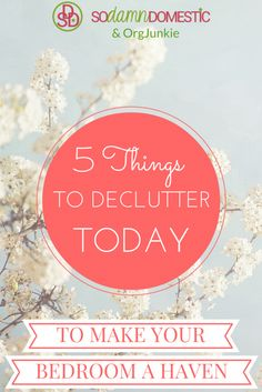 5 Things to Declutter Today to Make Your Bedroom a Haven at I'm an Organizing…