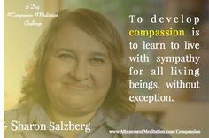 Sharon Salzberg, People Around The World, Change The World, Compassion, Meditation, Audio, Challenges, Humor, Learning