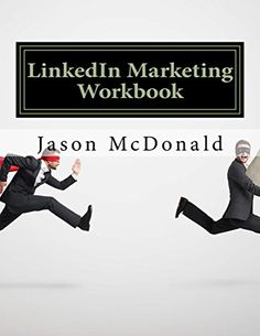 awesome LinkedIn Marketing Workbook: How to Market Your Business on LinkedIn