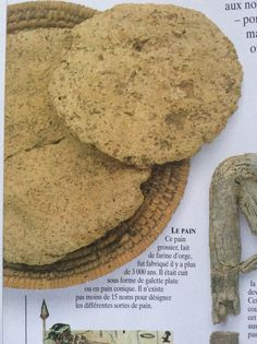 Barley flat bread from a 3000 year old tomb. Eyewitness Books: Egypt.