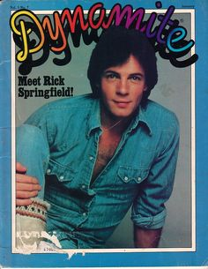 Rick Springfield on the cover of Dynamite magazine -  I had him sign my copy!