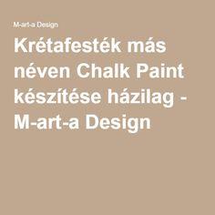 Krétafesték más néven Chalk Paint készítése házilag - M-art-a Design