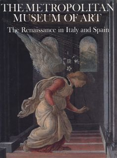 The Metropolitan Museum of Art. Vol. 4, The Renaissance in Italy and Spain   MetPublications   The Metropolitan Museum of Art