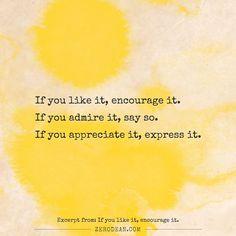 Excerpt from: If you like it, encourage it. #Zerosophy