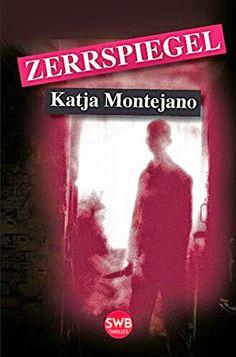 ☆Empfehlung☆  Zerrspiegel | Katja Montejano