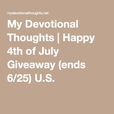 My Devotional Thoughts | Happy 4th of July Giveaway (ends 6/25) U.S.