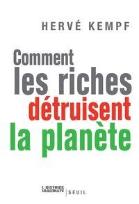 Comment les riches détruisent la planète - hervé kempf - Seuil (Epub)