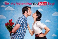 Be My Valentine YouTube Tag #YouTube