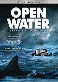 Open Water ~ How A Good Day For A Young Couple Can Go So Terribly Wrong!  A Must See!!
