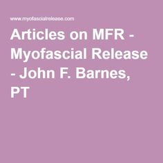 What Is Fascia, Muscle Fitness, Health Fitness, Myofacial Release, John Barnes, Massage Therapy, Physical Therapy, Chronic Pain, Health And Beauty